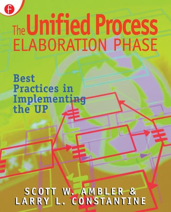 The Unified Process Elaboration Phase Best Practices in Implementing the UP book cover