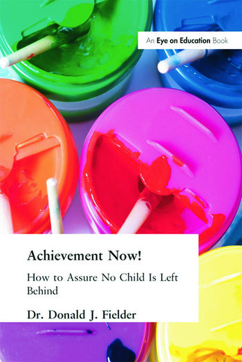Achievement Now! How to Assure No Child Is Left Behind book cover