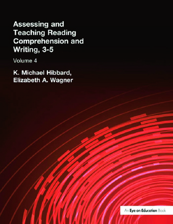 Assessing and Teaching Reading Composition and Writing, 3-5, Vol. 4 book cover