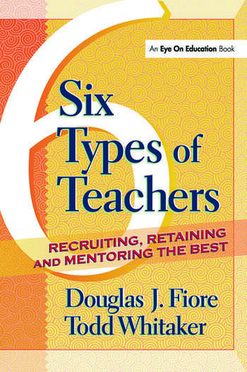 6 Types of Teachers Recruiting, Retaining, and Mentoring the Best book cover