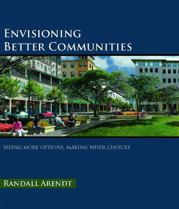 Envisioning Better Communities Seeing More Options, Making Wiser Choices book cover