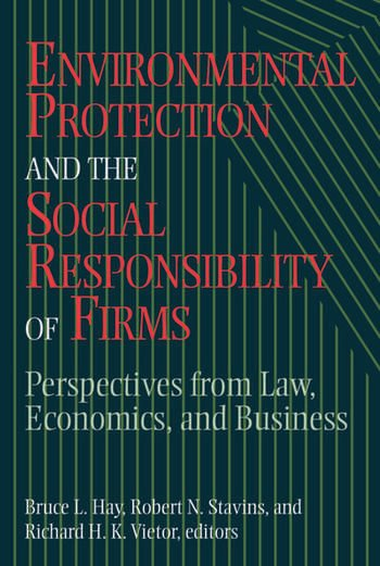 Environmental Protection and the Social Responsibility of Firms Perspectives from Law, Economics, and Business book cover