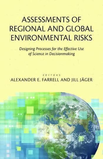 Assessments of Regional and Global Environmental Risks Designing Processes for the Effective Use of Science in Decisionmaking book cover