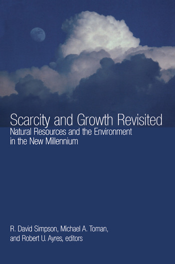 Scarcity and Growth Revisited Natural Resources and the Environment in the New Millenium book cover