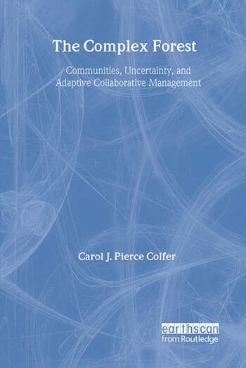 The Complex Forest Communities, Uncertainty, and Adaptive Collaborative Management book cover