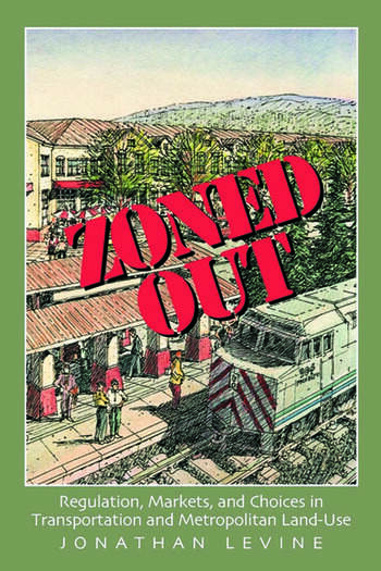 Zoned Out Regulation, Markets, and Choices in Transportation and Metropolitan Land Use book cover