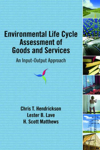 Environmental Life Cycle Assessment of Goods and Services An Input-Output Approach book cover