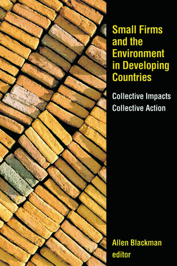 Small Firms and the Environment in Developing Countries Collective Impacts, Collective Action book cover