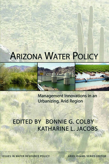 Arizona Water Policy Management Innovations in an Urbanizing, Arid Region book cover