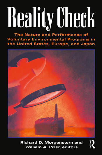 Reality Check The Nature and Performance of Voluntary Environmental Programs in the United States, Europe, and Japan book cover