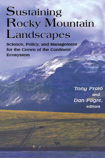 Sustaining Rocky Mountain Landscapes Science, Policy, and Management for the Crown of the Continent Ecosystem book cover