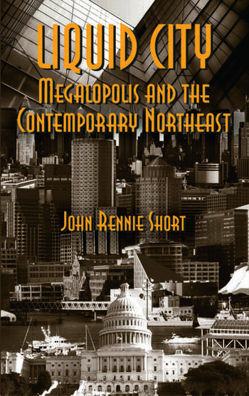 Liquid City Megalopolis and the Contemporary Northeast book cover