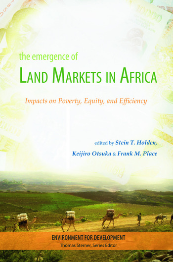 The Emergence of Land Markets in Africa Impacts on Poverty, Equity, and Efficiency book cover