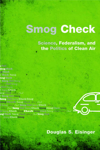 Smog Check Science, Federalism, and the Politics of Clean Air book cover