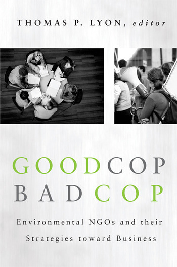 Good Cop/Bad Cop Environmental NGOs and Their Strategies toward Business book cover