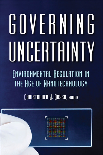 Governing Uncertainty Environmental Regulation in the Age of Nanotechnology book cover