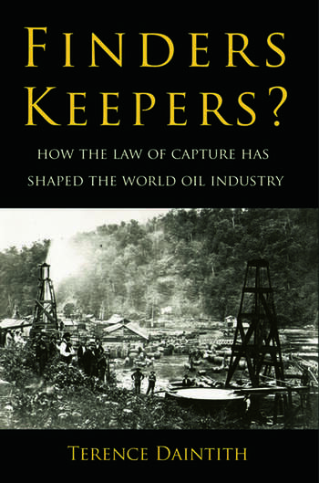 Finders Keepers? How the Law of Capture Shaped the World Oil Industry book cover