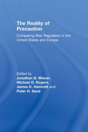 The Reality of Precaution Comparing Risk Regulation in the United States and Europe book cover