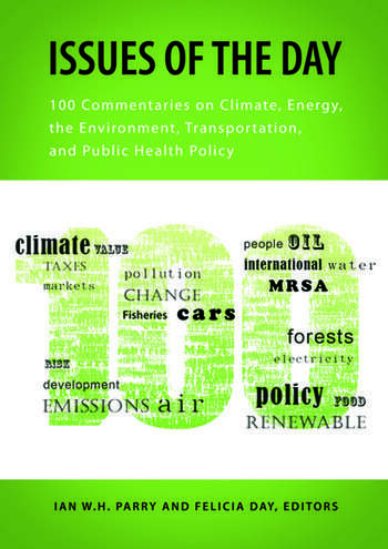 Issues of the Day 100 Commentaries on Climate, Energy, the Environment, Transportation, and Public Health Policy book cover
