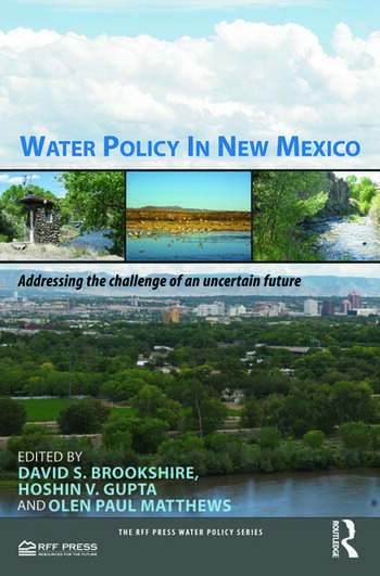 Water Policy in New Mexico Addressing the Challenge of an Uncertain Future book cover