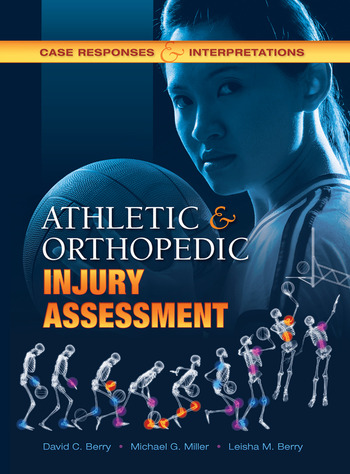 Athletic and Orthopedic Injury Assessment Case Responses and Interpretations book cover