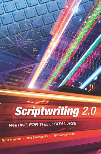 Scriptwriting 2.0 Writing for the Digital Age book cover