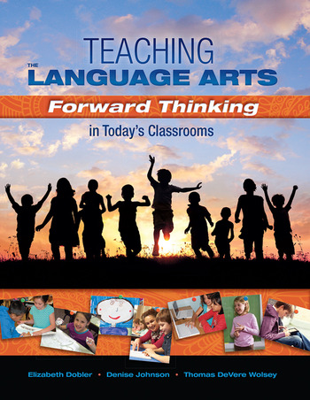 Teaching the Language Arts Forward Thinking in Today's Classrooms book cover
