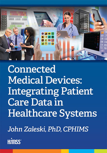 Connected Medical Devices Integrating Patient Care Data in Healthcare Systems book cover