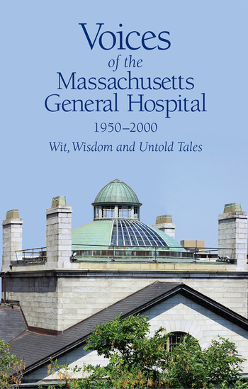 Voices of the Massachusetts General Hospital 1950-2000 Wit, Wisdom and Untold Tales book cover