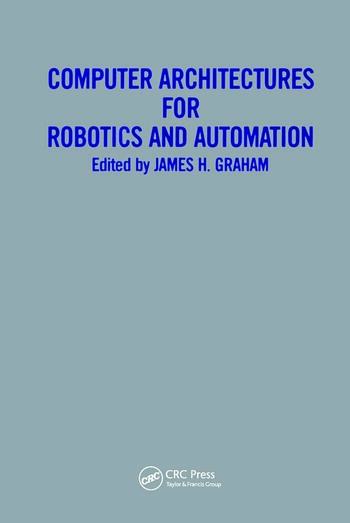 Computer Architectures for Robotics and Automation book cover