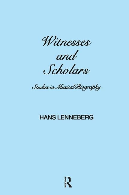 Witnesses and Scholars Studies in Musical Biography book cover