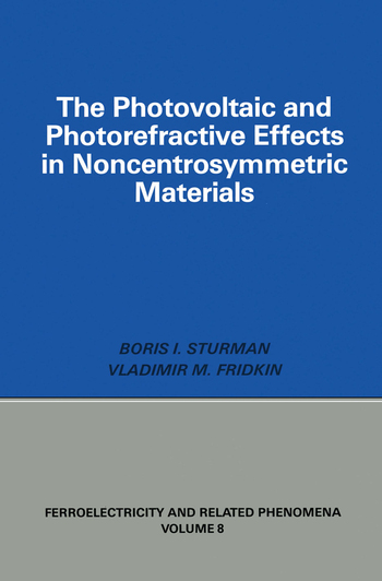 Photovoltaic and Photo-refractive Effects in Noncentrosymmetric Materials book cover
