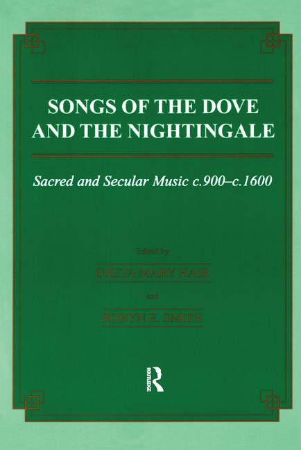 Songs of the Dove and the Nightingale Sacred and Secular Music c.900-c.1600 book cover