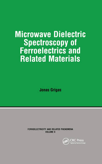 Microwave Dielectric Spectroscopy of Ferroelectrics and Related Materials book cover