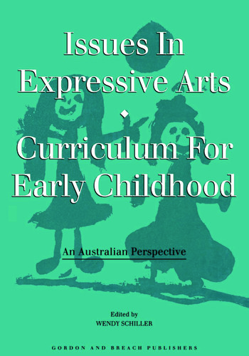 Issues in Expressive Arts Curriculum for Early Childhood book cover
