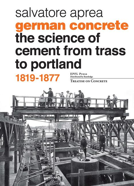 German Concrete, 1819-1877 The science of cement from Trass to Portland book cover