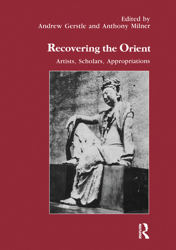 Recovering the Orient Artists, Scholars, Appropriations book cover