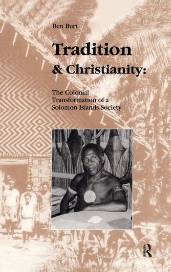 Tradition and Christianity The Colonial Transformation of a Solomon Islands Society book cover