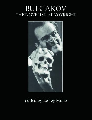 Bulgakov: The Novelist-Playwright book cover