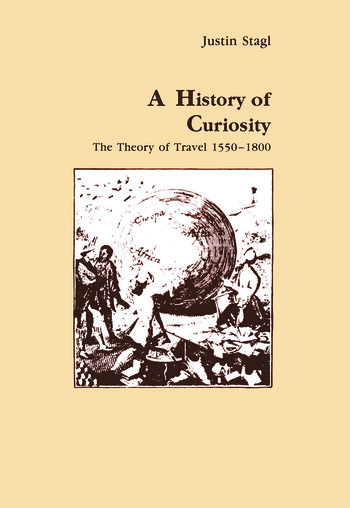 A History of Curiosity The Theory of Travel 1550-1800 book cover