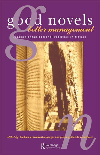 Good Novels, Better Management Reading Organizational Realities in Fiction book cover