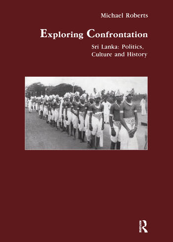 Exploring Confrontation Sri Lanka: Politics, Culture and History book cover