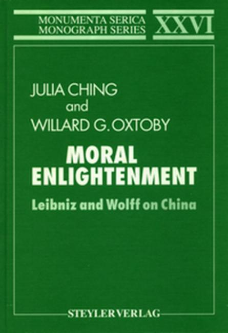 Moral Enlightenment Leibniz and Wolff on China book cover