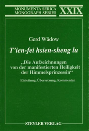 """T'ien-fei hsien-sheng lu. """"Die Aufzeichnungen von der manifestierten Heiligkeit der Himmelsprinzessin"""" Einleitung, Übersetzung, Kommentar book cover"""
