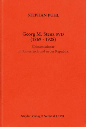Georg M. Stenz SVD (1869-1928): Chinamissionar im Kaiserreich und in der Republik book cover