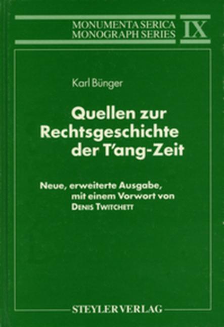 Quellen zur Rechtsgeschichte der T'ang-Zeit Neue, erweiterte Ausgabe, mit einem Vorwort von Denis Twitchett book cover