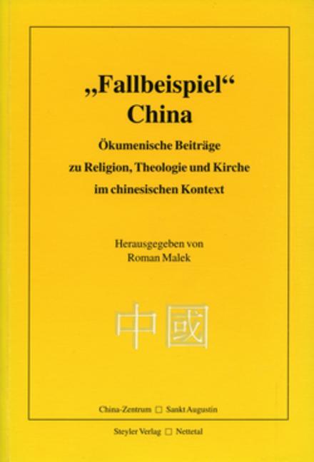 """""""Fallbeispiel"""" China: Ökumenische Beiträge zu Religion, Theologie und Kirche im chinesischen Kontext book cover"""