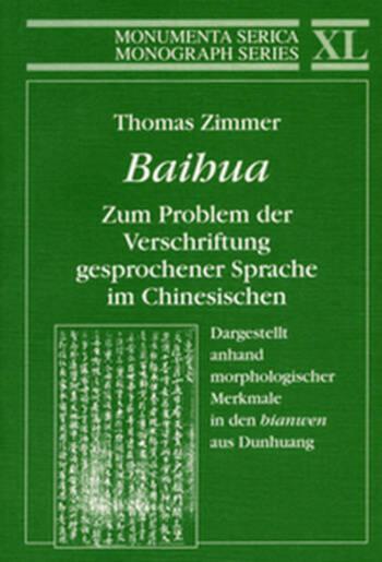 """Baihua. Zum Problem der Verschriftung gesprochener Sprache im Chinesischen Dargestellt anhand morphologischer Merkmale in den """"bianwen"""" aus Dunhuang book cover"""