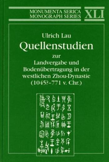 Quellenstudien zur Landvergabe und Bodenübertragung in der westlichen Zhou-Dynastie (1045?—771 v.Chr.) book cover