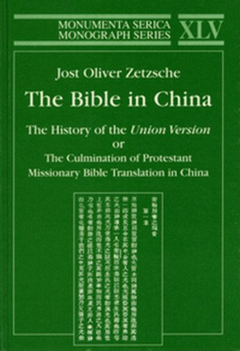 Bible in China The History of the Union Version or the Culmination of Protestant Missionary Bible Translation in China book cover